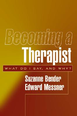 Becoming a Therapist By Bender, Suzanne/ Messner, Edward